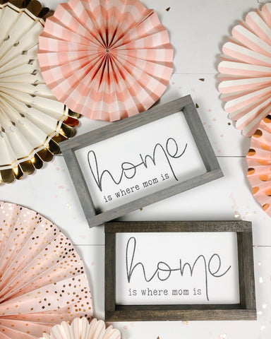 Home is where mom is | mom gift | Mother's Day gift idea | wood sign
