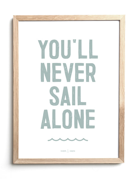 "Poster - ""You'll Never Sail Alone"""