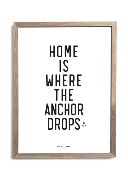 "Poster - ""Home is Where the Anchor Drops"""