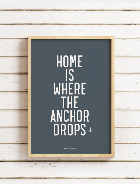Home is Where the Anchor Drops - Hjemhavn Plakat