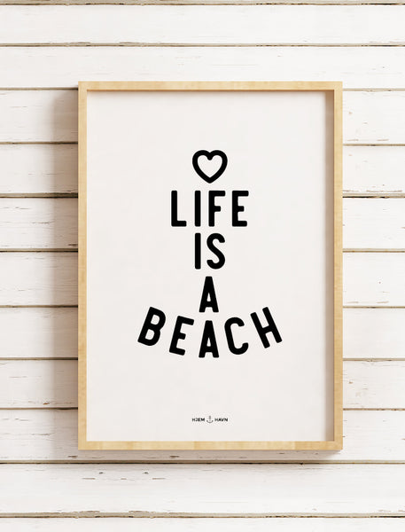 "Poster - ""Life is a Beach"""