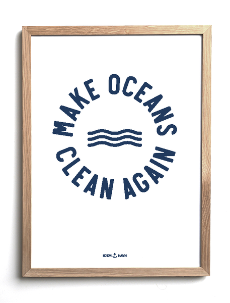 """Make Oceans Clean Again"" (Plakat) - Hjemhavn Plakat"
