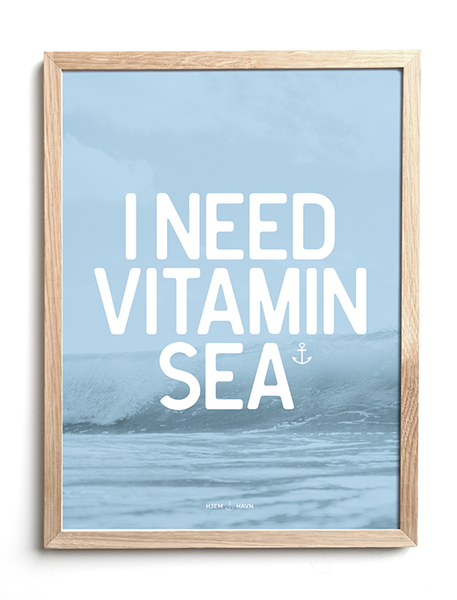 I Need Vitamin Sea No.1 - Hjemhavn Plakat