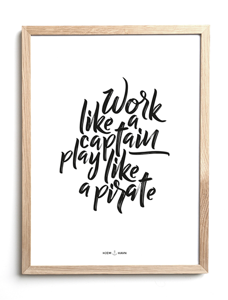 Work like a Captain... - Hjemhavn Plakat