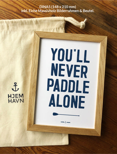 "Poster - ""You'll Never Paddle Alone"""