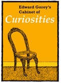 Edward Gorey's Cabinet of Curiosities