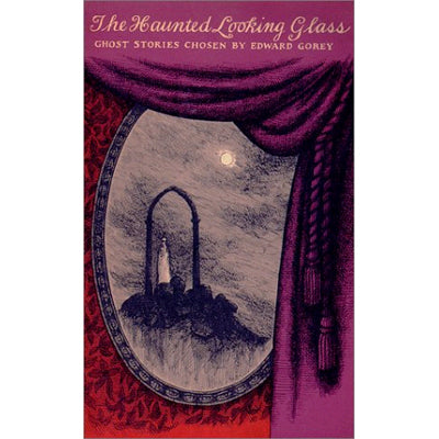 The Haunted Looking Glass: Ghost Stories Book - GoreyStore