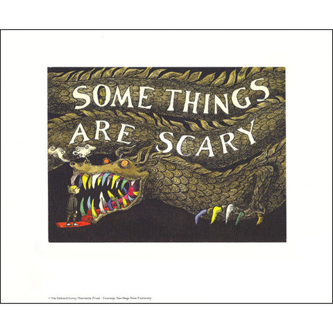 Some Things are Scary Print