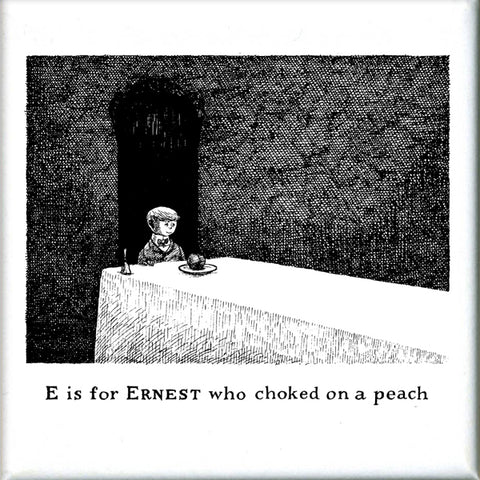 E is for Ernest who choked on a peach Square Magnet - GoreyStore