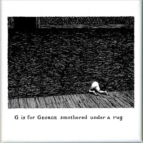 G is for George smothered under a rug Square Magnet - GoreyStore