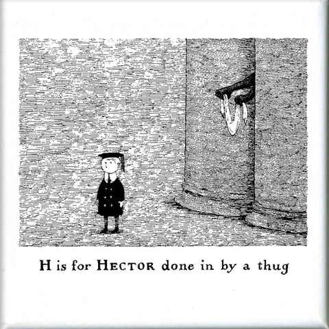 H is for Hector done in by a thug Square Magnet - GoreyStore
