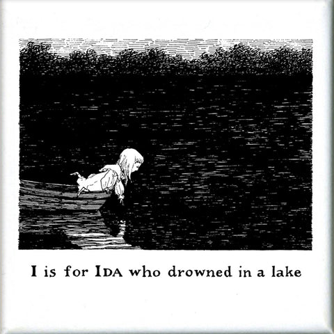 I is for Ida who drowned in a lake Square Magnet - GoreyStore