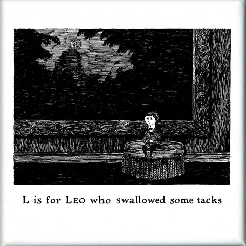 L is for Leo who swallowed some tacks Square Magnet - GoreyStore