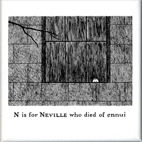 N is for Neville who died of ennui Square Magnet