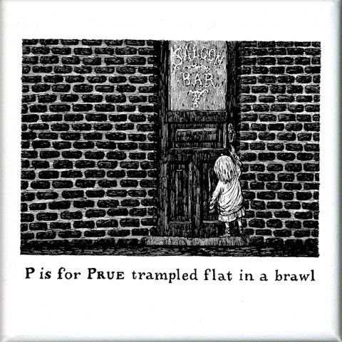 P is for Prue trampled flat in a brawl Square Magnet - GoreyStore