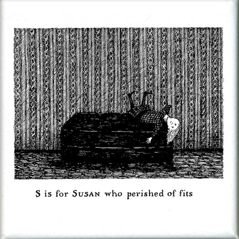 S is for Susan who perished of fits Square Magnet - GoreyStore