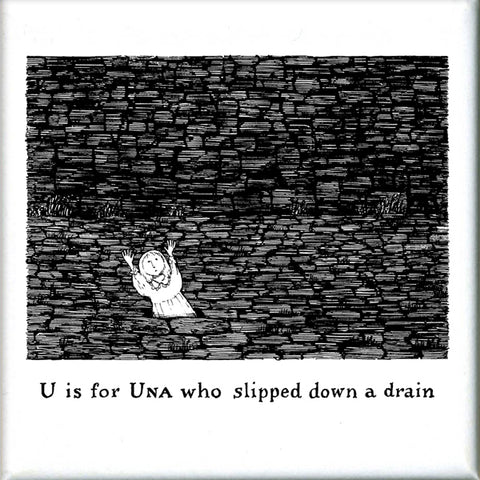 U is for Una who slipped down a drain Square Magnet - GoreyStore