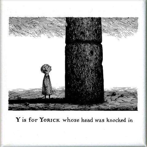 Y is for Yorick whose head was knocked in Square Magnet - GoreyStore