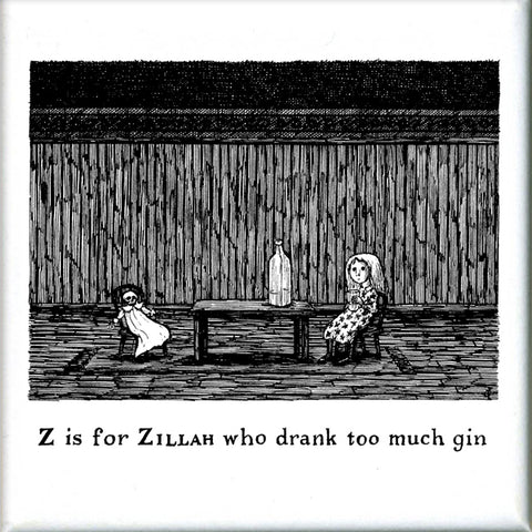 Z is for Zillah who drank too much gin Square Magnet - GoreyStore