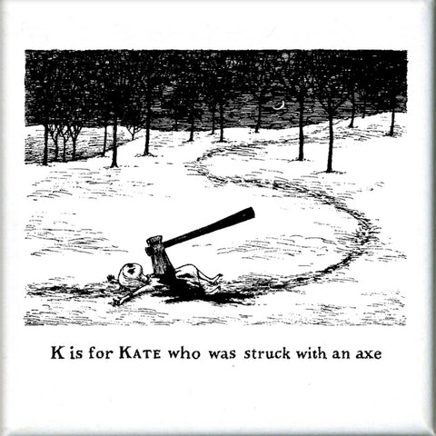 K is for Kate who was struck with an ax Square Magnet