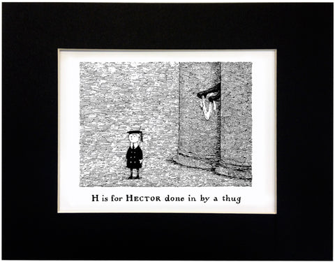 H is for Hector done in by a thug Print - GoreyStore