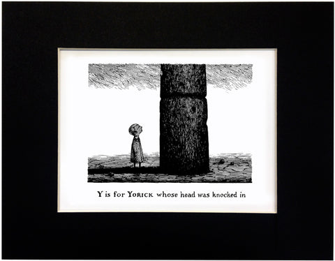 Y is for Yorick whose head was knocked in Print