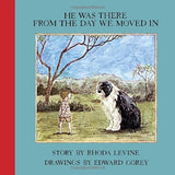He Was There From the Day We Moved In Book - GoreyStore