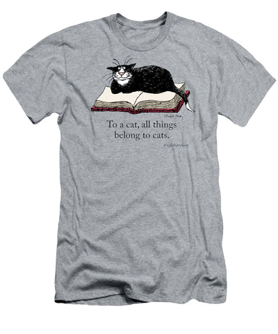 Edward Gorey To A Cat, All Things Belong to Cats T-Shirt