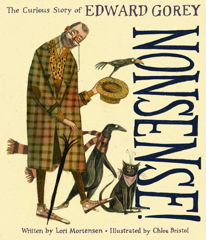 Nonsense!: The Curious Story of Edward Gorey Book