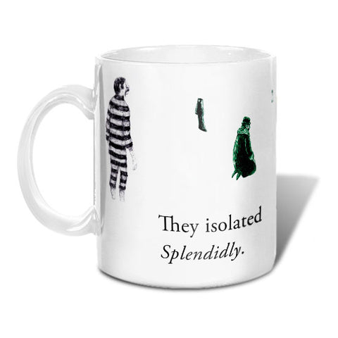 They Isolated Splendidly Mug - GoreyStore