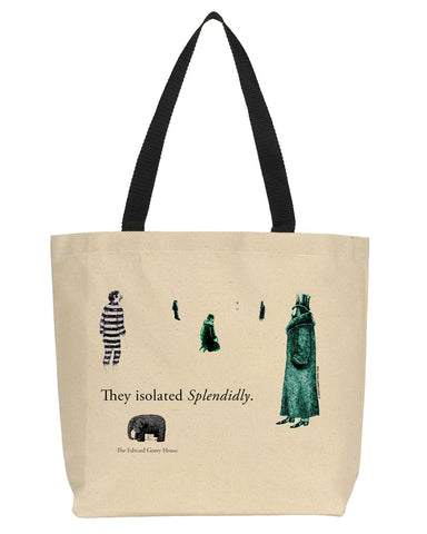 They Isolated Splendidly Tote Bag