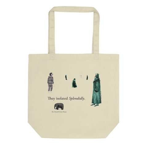 They Isolated Splendidly Tote Bag - GoreyStore