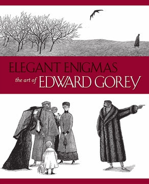 Elegant Enigmas: The Art of Edward Gorey Book