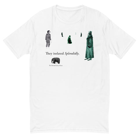 They Isolated Splendidly T-Shirt - GoreyStore