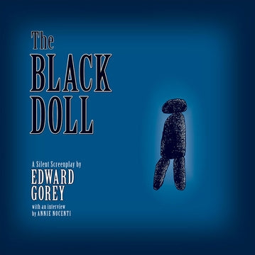 The Black Doll: A Silent Screenplay by Edward Gorey Book - GoreyStore