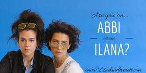 Are you Abbi or Ilana?