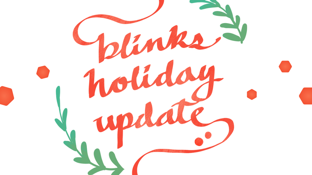Blinks Holiday 2020 Update