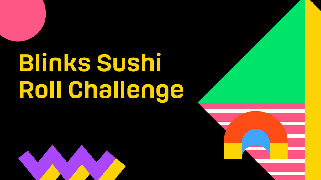 Winners of the Blinks Sushi Roll Challenge Announced.