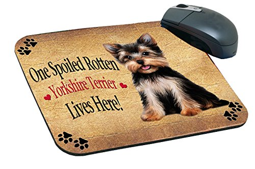 Spoiled Rotten Yorkshire Terrier Dog Mousepad