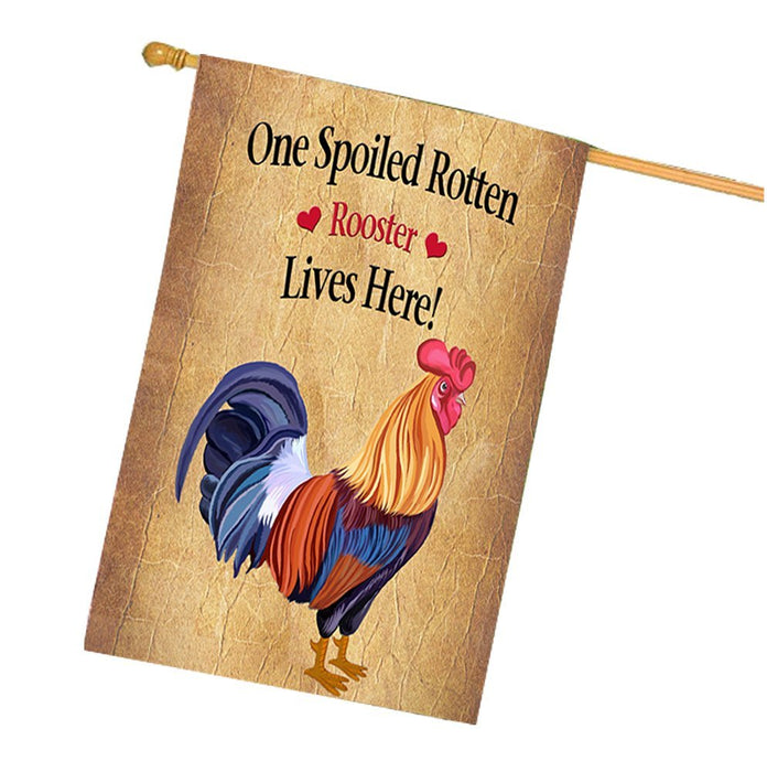 Spoiled Rotten Rooster House Flag