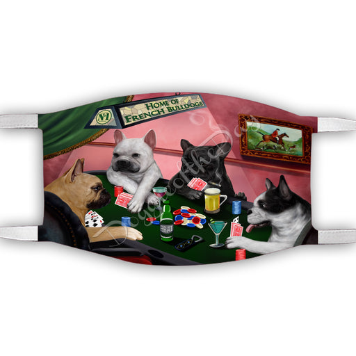 Home of French Bulldog Dogs Playing Poker Face Mask FM49792