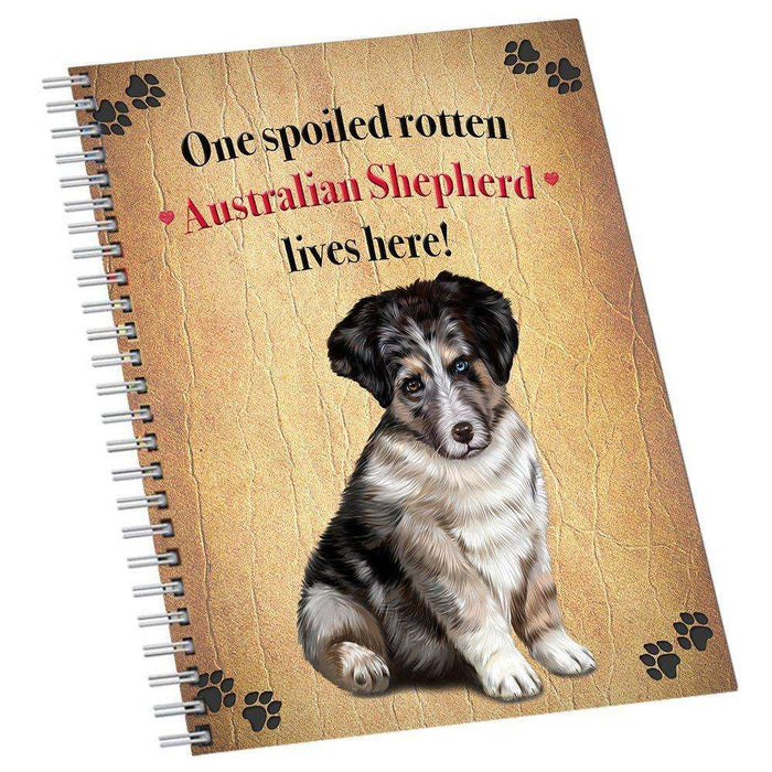Australian Shepherd Spoiled Rotten Dog Notebook