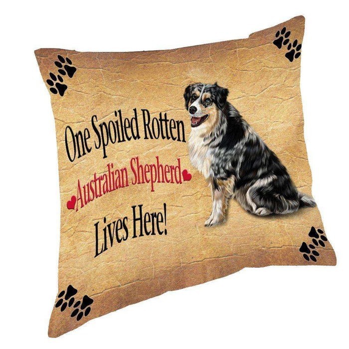 Australian Shepherd Spoiled Rotten Dog Throw Pillow