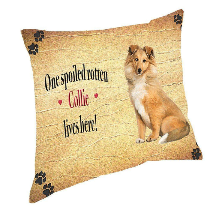 Collie Spoiled Rotten Dog Throw Pillow
