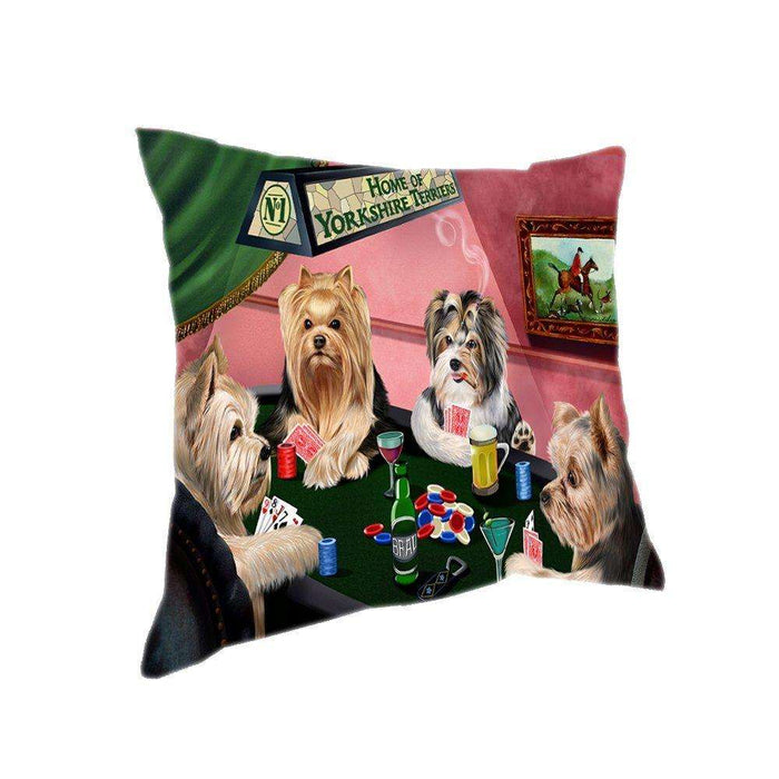 Home of 4 Yorkshire Terriers Dogs Playing Poker Pillow