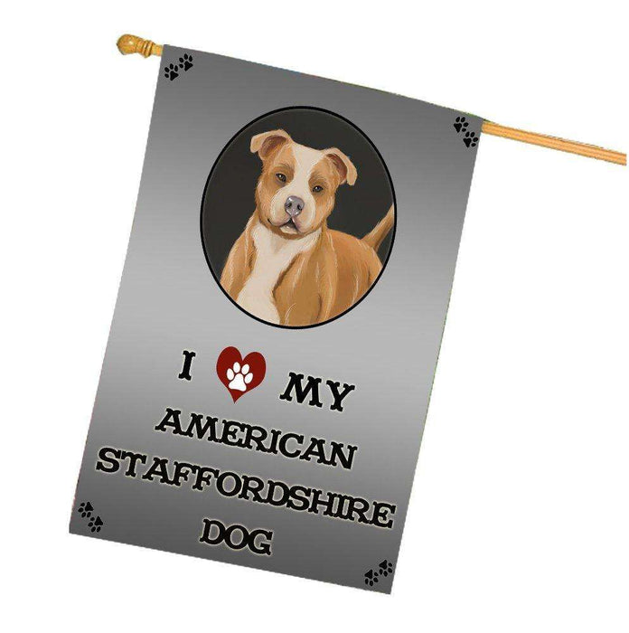 I Love My American Staffordshire Dog House Flag