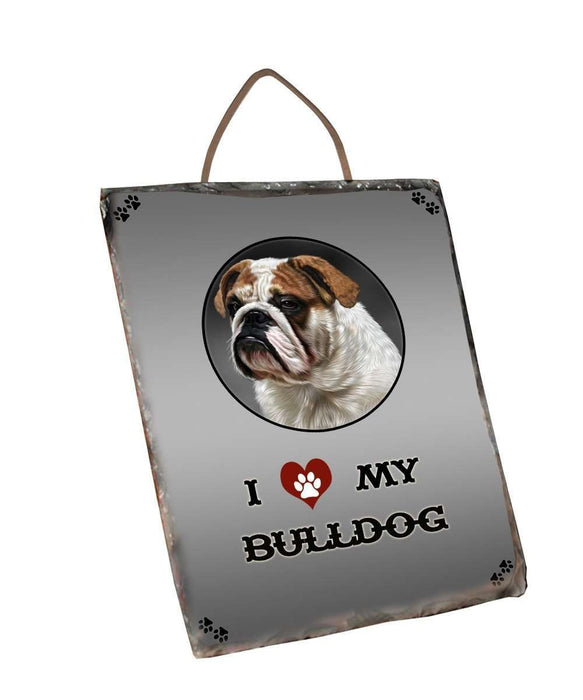 I Love My Bulldog Dog Wall Décor Hanging Photo Slate