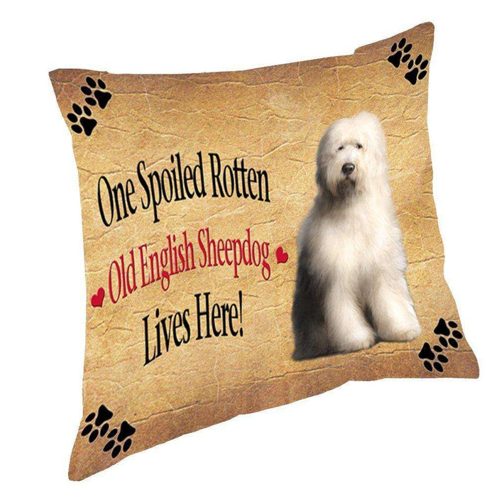 Old English Sheepdog Spoiled Rotten Dog Throw Pillow