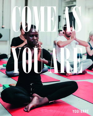 COME AS YOU ARE-Yogi Bare