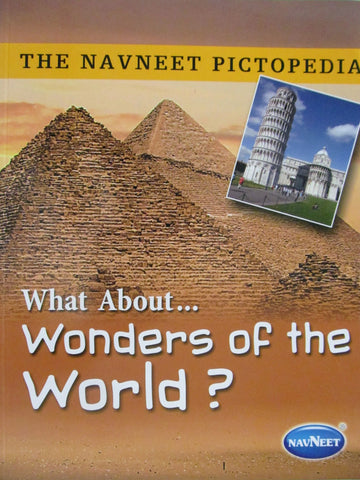 The Navneet Pictopedia - What About ... Wonders of the World?